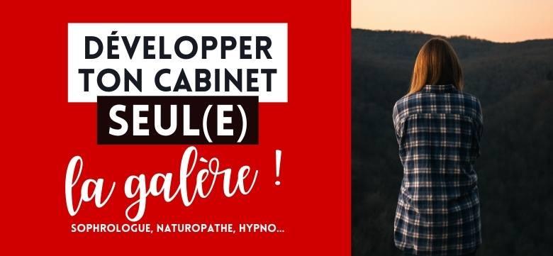 Développer son Cabinet Seul(e) : la Galère Assurée !
