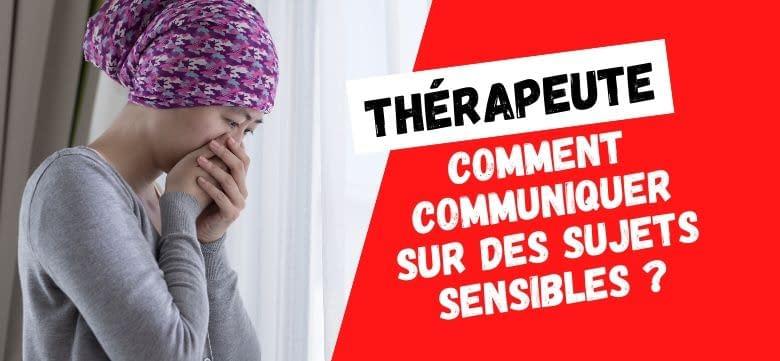 therapeute-hypnose-communiquer-sujet-sensible-cancer