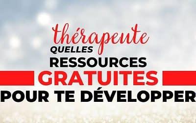 Quelles Sont Les Ressources Gratuites Pour Développer Ton Activité de Thérapeute ?