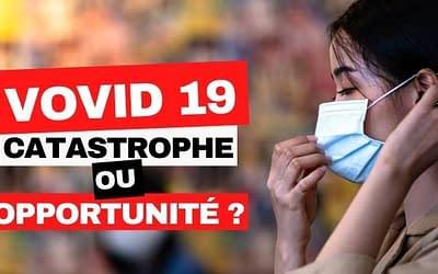 COVID 19 : catastrophe ou opportunité ?