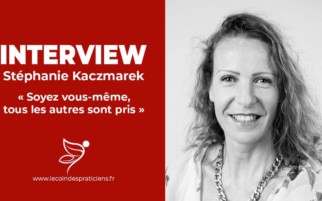 [Interview] Stéphanie Kaczmareck aux praticiens :  « Soyez vous-même tous les autres sont pris »