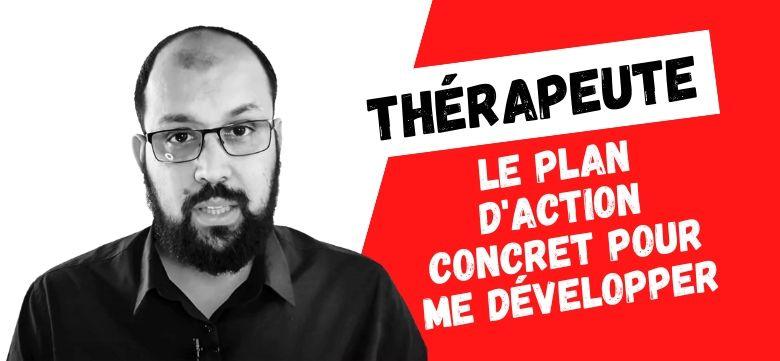 Thérapeute & Praticien : Quel Plan d'Action Concret Pour Développer Mon Activité ?