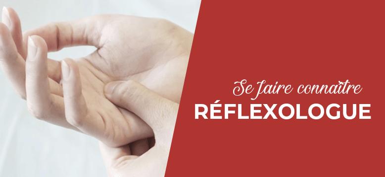 se-faire-connaitre-reflexologue