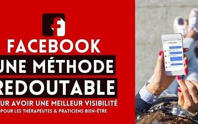 Thérapeutes : Une Méthode Redoutable Sur Facebook (Pour Générer de la Visibilité)